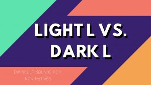Light L vs. Dark L in American English