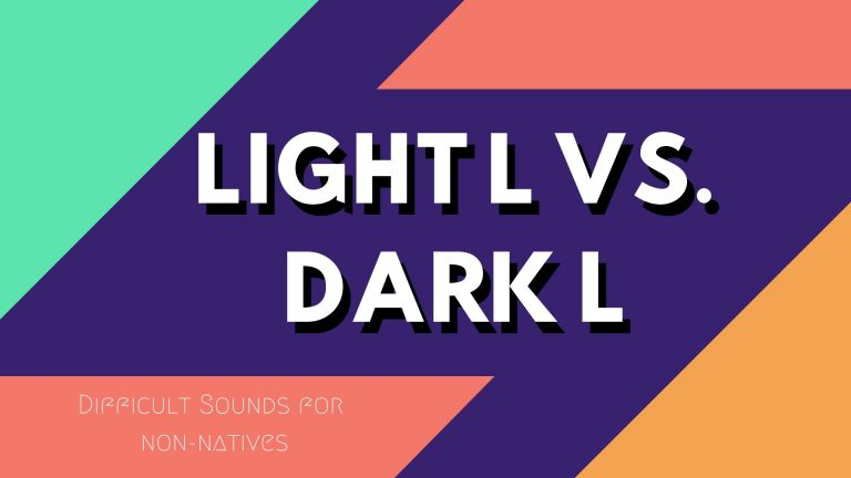 Light L vs. Dark L in American English