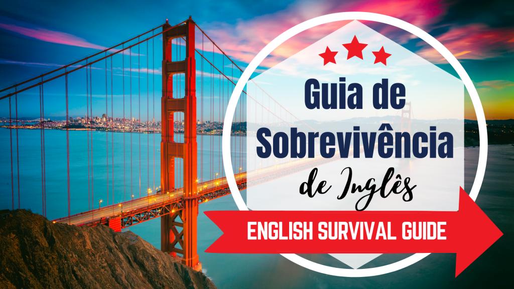 Guia de Sobrevivência de Inglês - English Survival Guide