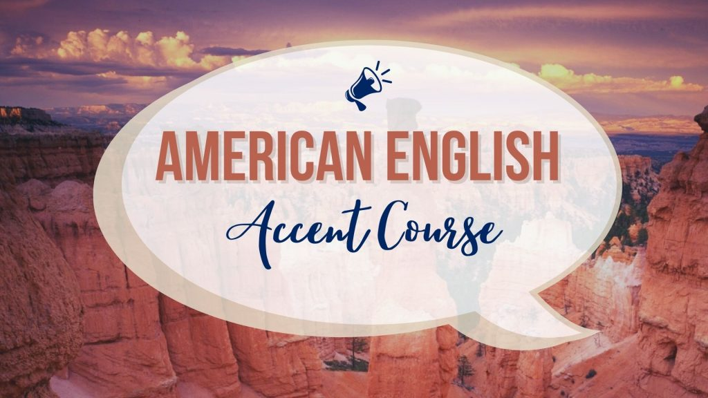The American English Accent Course